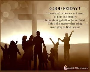 Good friday - the marvel of heaven and earth- of time and eternity