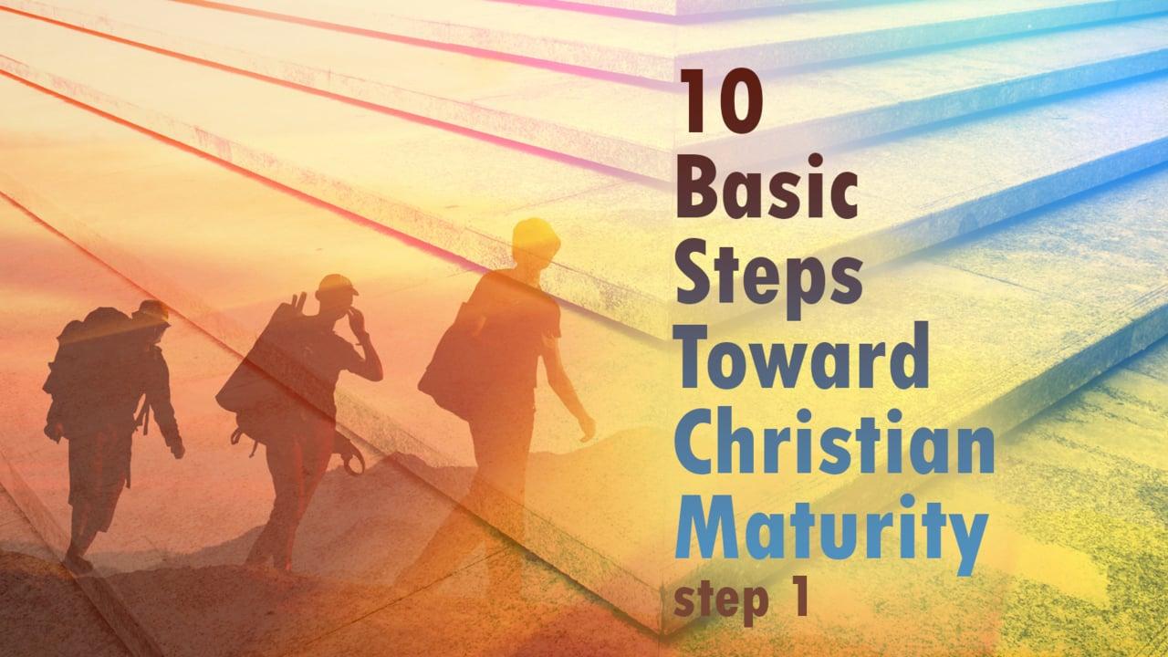 10 basic steps toward christian maturity