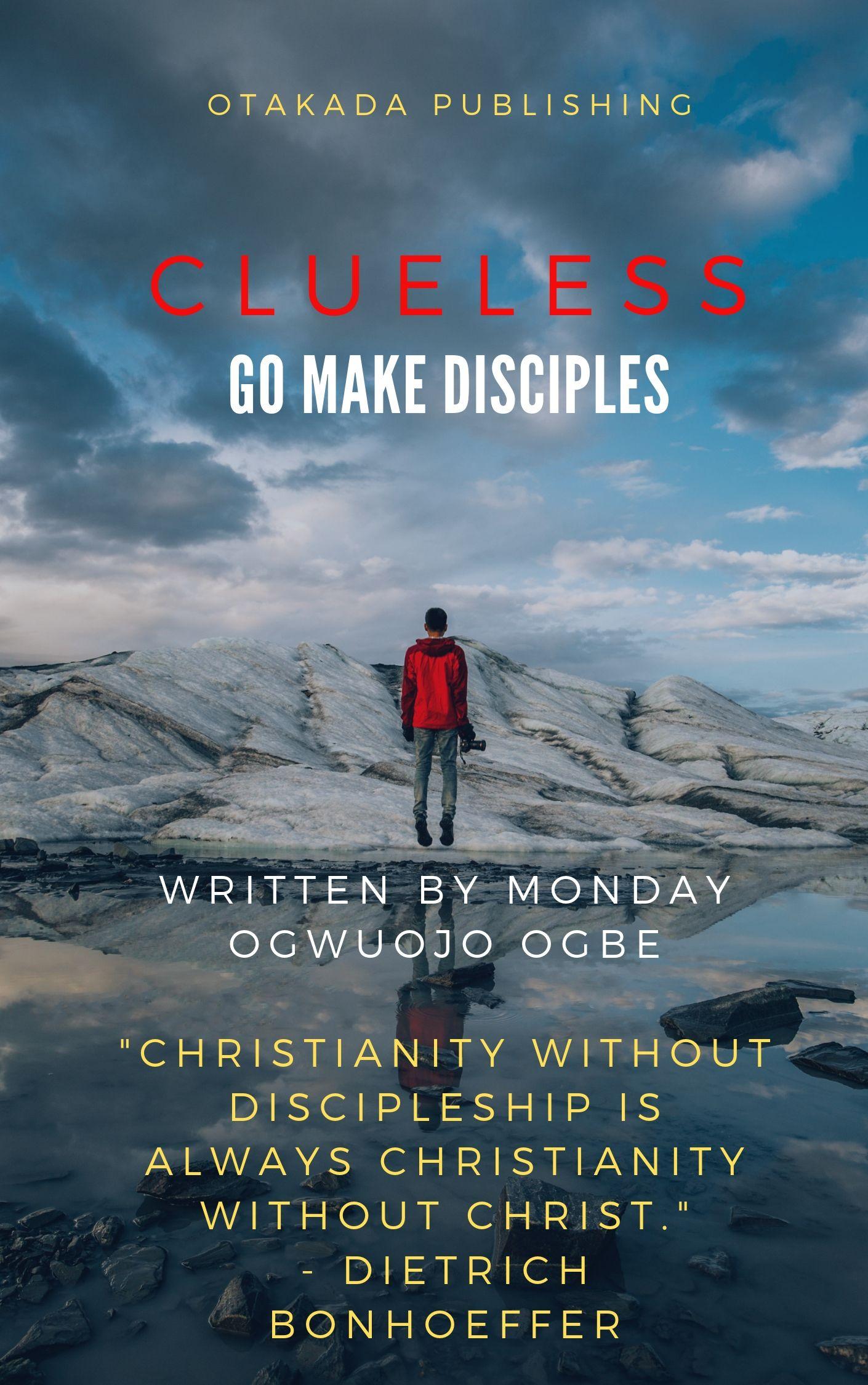 Clueless - Go make disciples