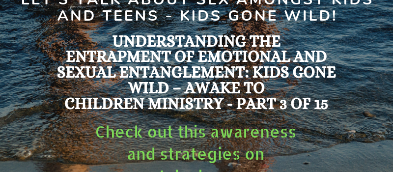 Lets Talk About Sex Among Teens and kids - Kids God wild