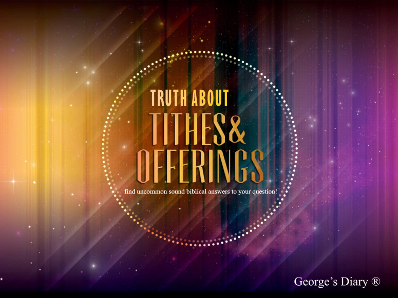 Truth about tithes and offering - Giving - Should Christian give?