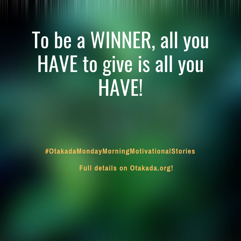 Otakada.org Monday Morning Motivational and Inspirational Quotes and Real Stories for Engaging the Marketplace Series 3 of 52