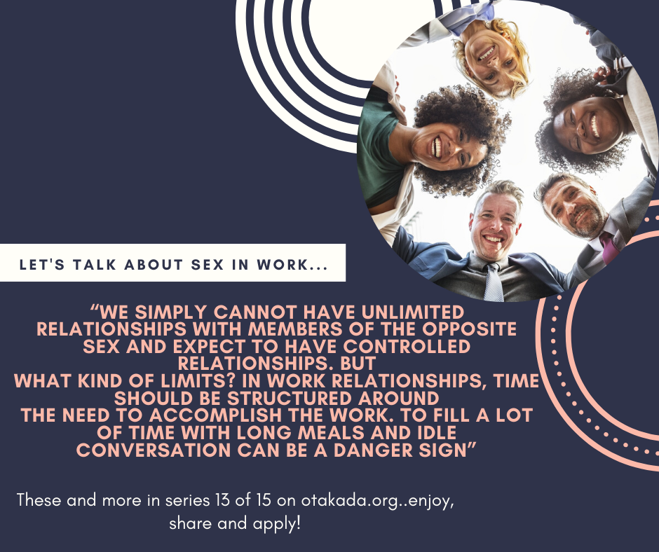 The Christian Church – Let's Talk About Sex - Understanding the Entrapment of Emotional and Sexual Entanglement – The World of Work – The Business World – The Uniqueness of the Office and Sexual Liaisons - Part 13 of 15
