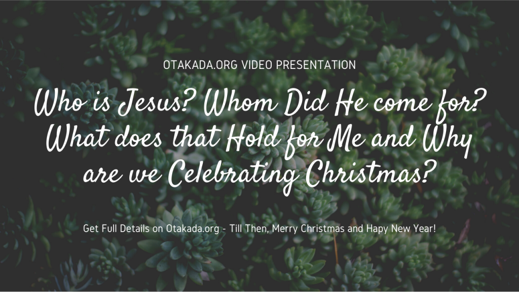 Who is Jesus? Whom Did He come for? What does that Hold for Me and Why are we Celebrating Christmas? - Get Top 40 Most Helpful Messianic Prophecies and fulfillments in the New Testaments