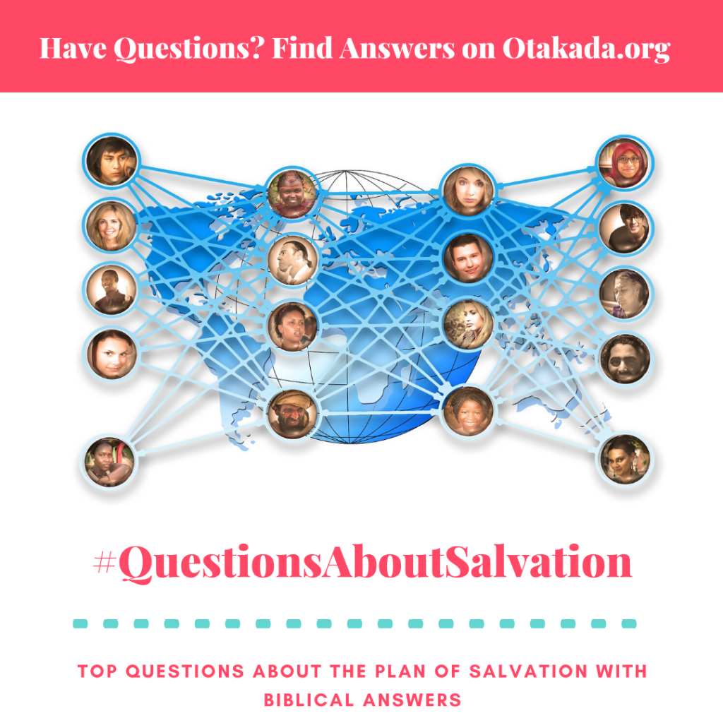 Have Questions, Find Answers on Otakada.org - Plan of Salvation