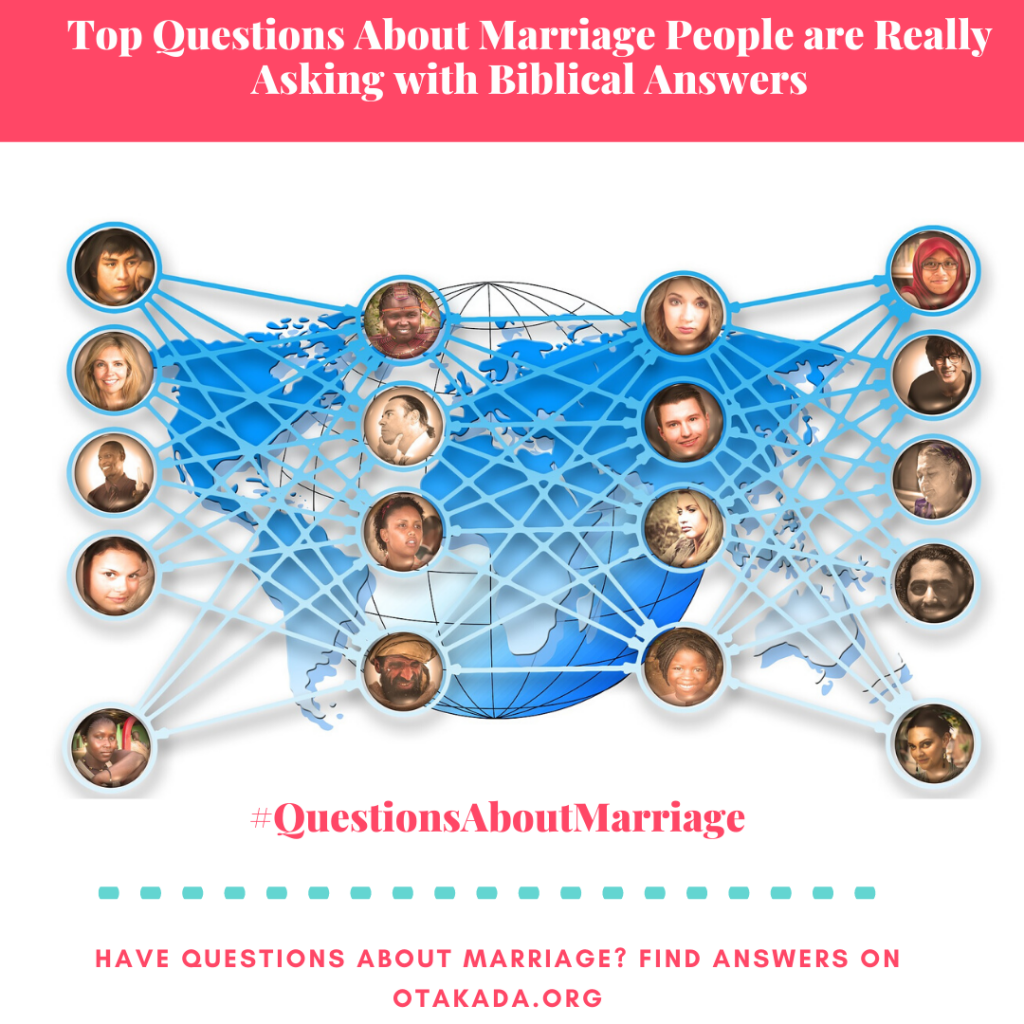 Have Questions, Find answers on Otakada.org - Top Questions About Marriage People are Really Asking with Biblical Answers
