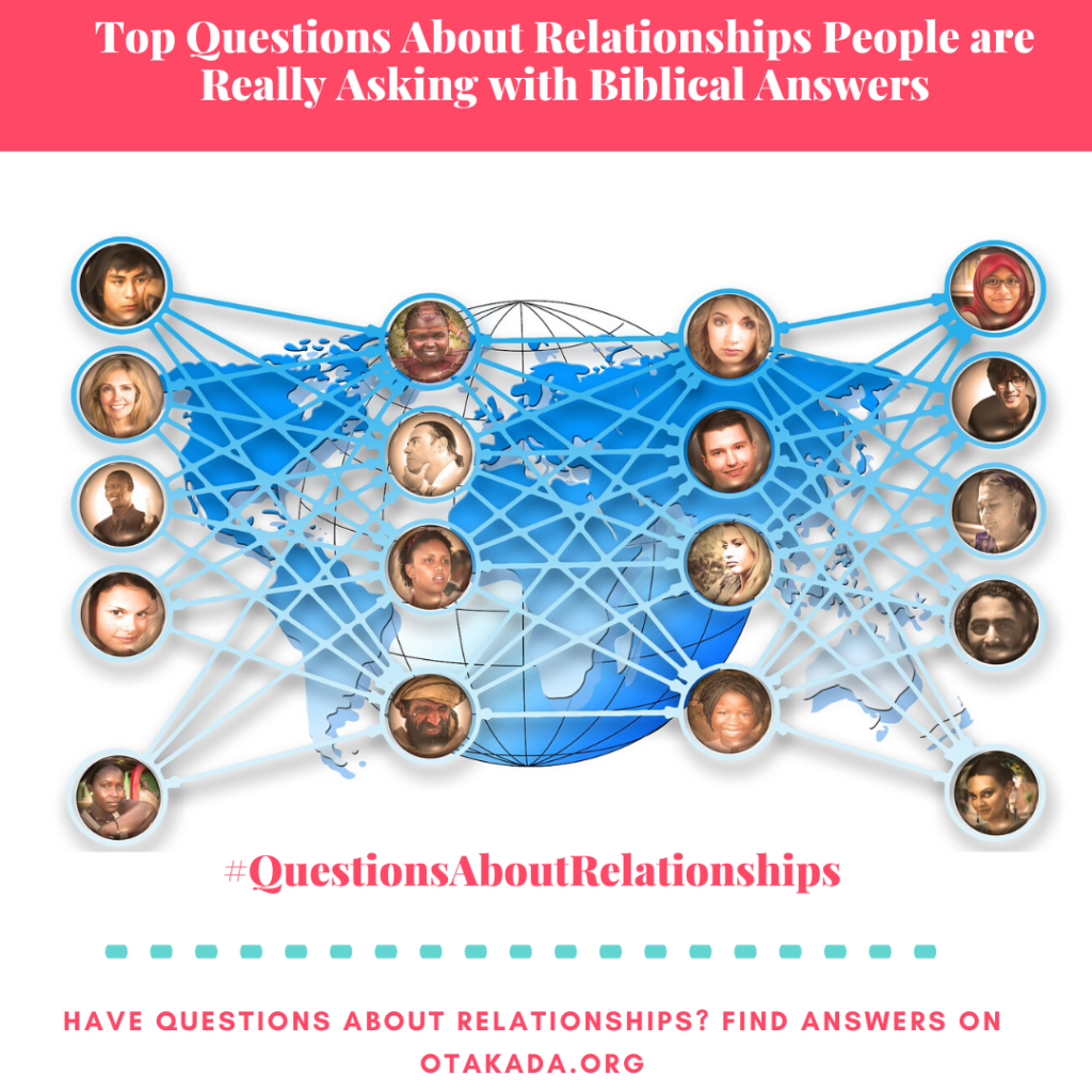 Have Questions, Find answers on Otakada.org - Top Questions About Relationships People are Really Asking with Biblical Answers