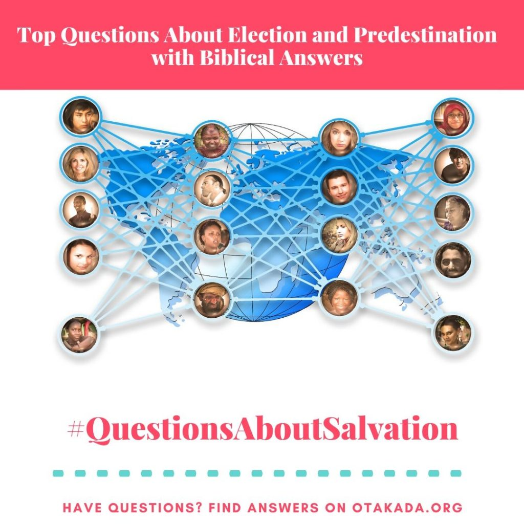 Have Questions, Find answers on Otakada.org - Top Questions About Election and Predestination with Biblical Answers