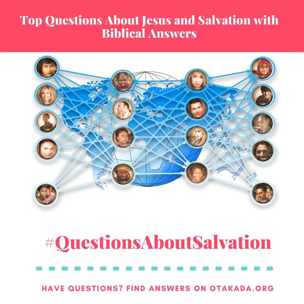 Have Questions, Find answers on Otakada.org - Top Questions About Jesus and Salvation with Biblical Answers