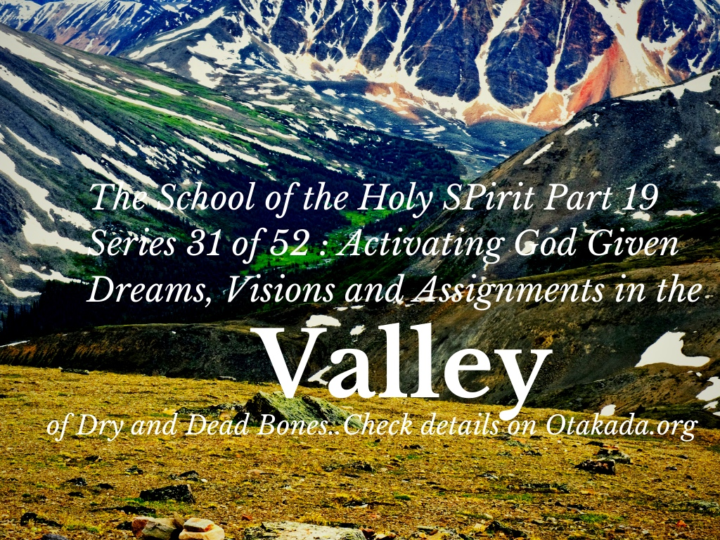Weekly Motivation and Inspirational Stories for the Marketplace Series 31 of 52 - School of the Holy Spirit - Part 19 Activating God Given Dreams, Visions and Assignments in the Valley of Dry and Dead Bones + I hear the Sound of Coast Enlargement for a limited time! - Are You Actively Preparing and Laboring for this Great Harvest of Souls of the End Times like Noah and the Ark before the Flood? Take 5 Actionable steps in preparation mode