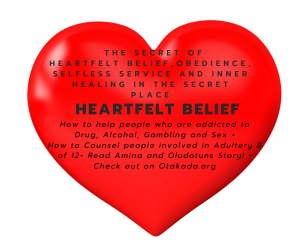 The School of the Holy Spirit - 42 of 52 - Part 30 The Secret of Heartfelt Belief, Obedience, Selfless Service and Inner Healing in the Secret Place - 2 True Life Stories of the consequences of healed or unhealed inner wounds for Oludotun and Amina + How to help people who are addicted to Drug, Alcohol, Gambling and Sex + How to Counsel people involved in Adultery 8 of 12