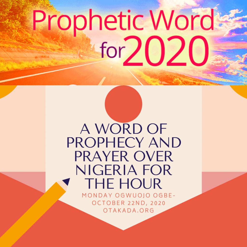 Word of Prophecy and Prayer Over Nigeria today the 22nd Day of October 2020