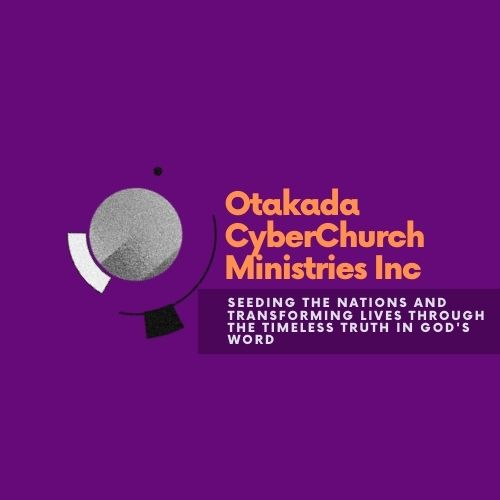 Otakada CyberChurch Ministries - Seeding The Nations and Transforming Lives Through the Timeless Truth in Gods Word