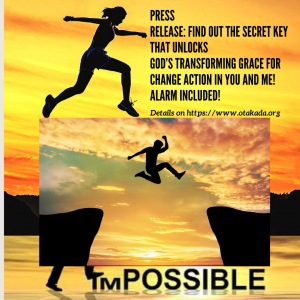 Press Release : Find Out the Secret key that Unlocks God's Transforming grace for Change Action In You and Me! ALARM Included!
