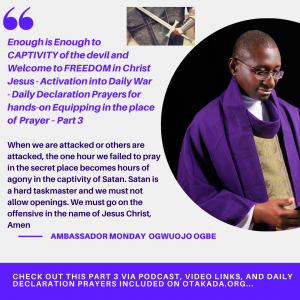 Enough-is-Enough-to-Captivity-of-the-devil-and-Welcome-to-FREEDOM-in-Christ-Jesus-Activation-into-Daily-War-Daily-Declaration-Prayers-for-hands-on-Equipping-in-the-place-of-Prayer-–-Part-3.png