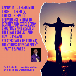 Seven (7) critical steps to deliverance + How to Identify and Expel Demon Groupings and Vision