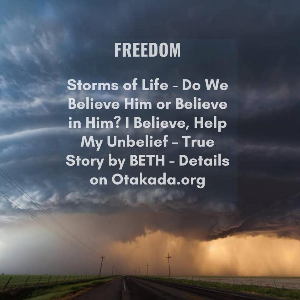 Storms of life - Do we believe Him or Do we believe in Him