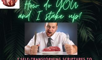 Part 23 - The MEAT of the MATTER is the MATTER of the MEAT - (MMMM) How do YOU and I stake up? 7 Self-Transforming Scriptures to Meditate on + Retaining Overflowing State in the Holy Spirit and Avoiding Excesses!