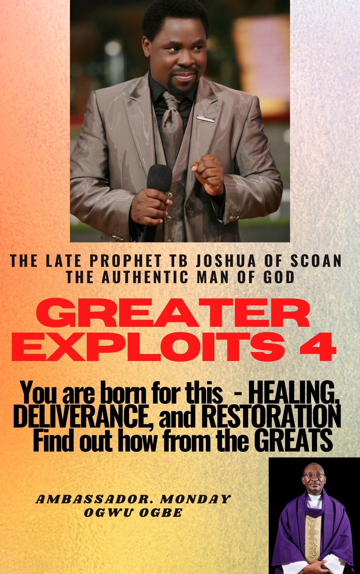 Greater Exploits 4 – You are Born for this – Healing, Deliverance and Restoration – Find out How from the Greats