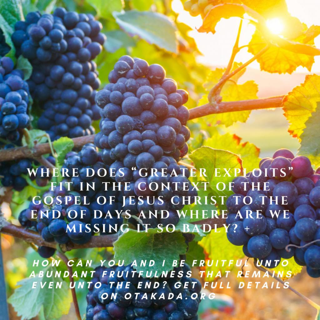 Greater Exploits, the Gospel and Fruitfulness