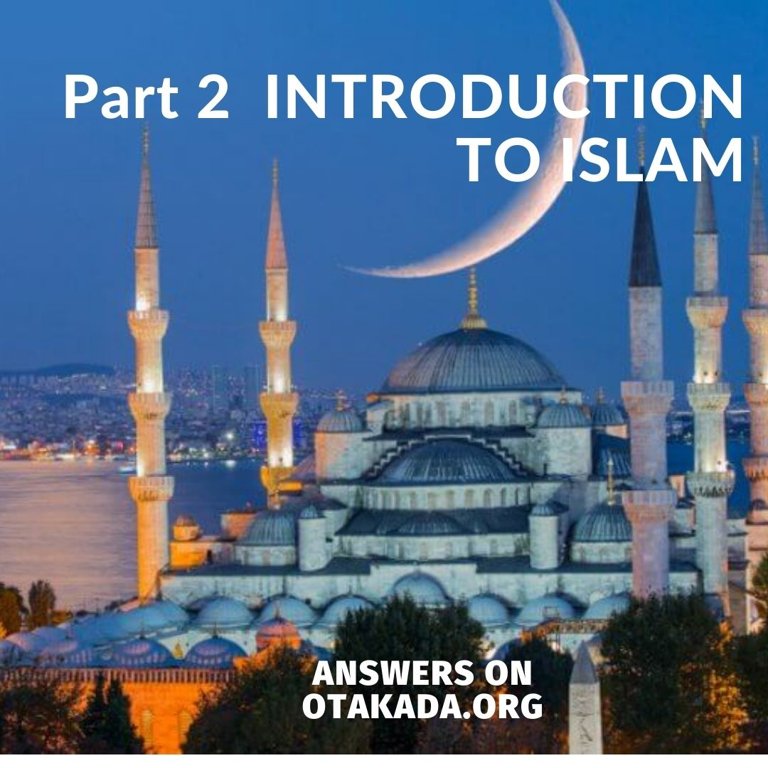 Part 2 INTRODUCTION TO ISLAM