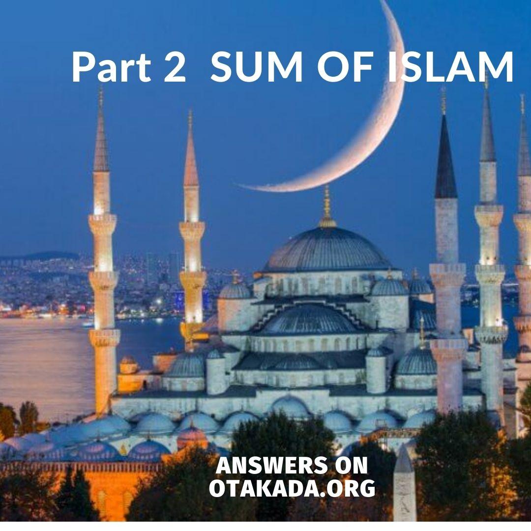 Part 2 - THE SUM OF ISLAM