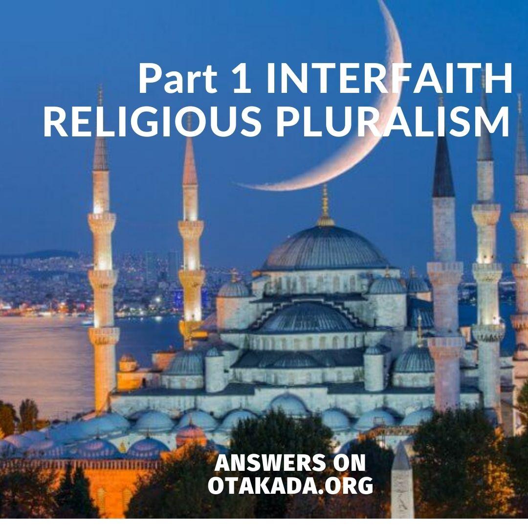 Part 1 INTERFAITH RELIGIOUS PLURALISM