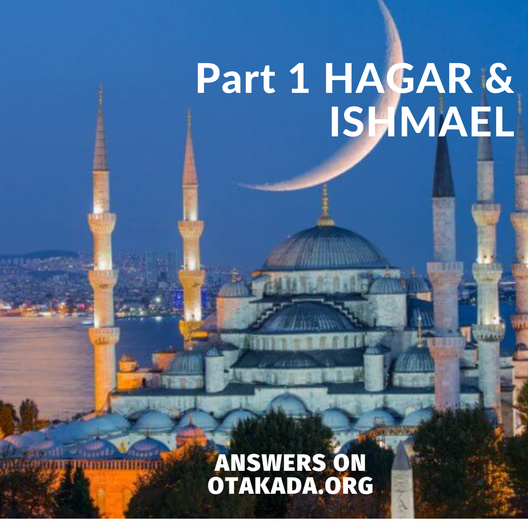 Part 1 HAGAR & ISHMAEL