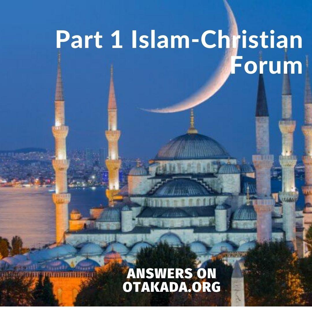Part 1 Islam-Christian Forum