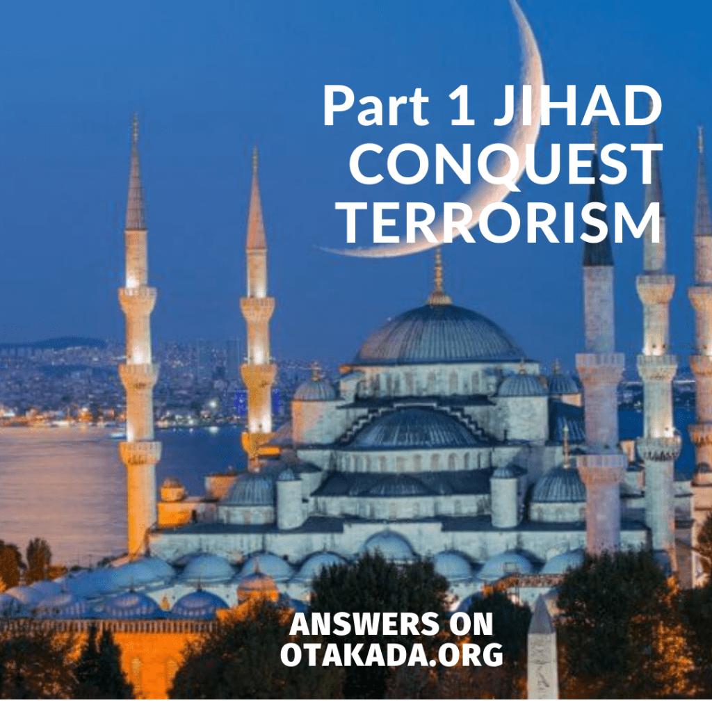 Part 1 Jihad CONQUEST Terrorism