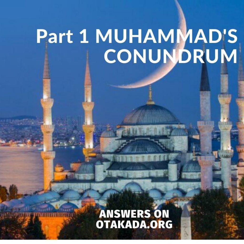 Part 1 MUHAMMAD'S CONUNDRUM