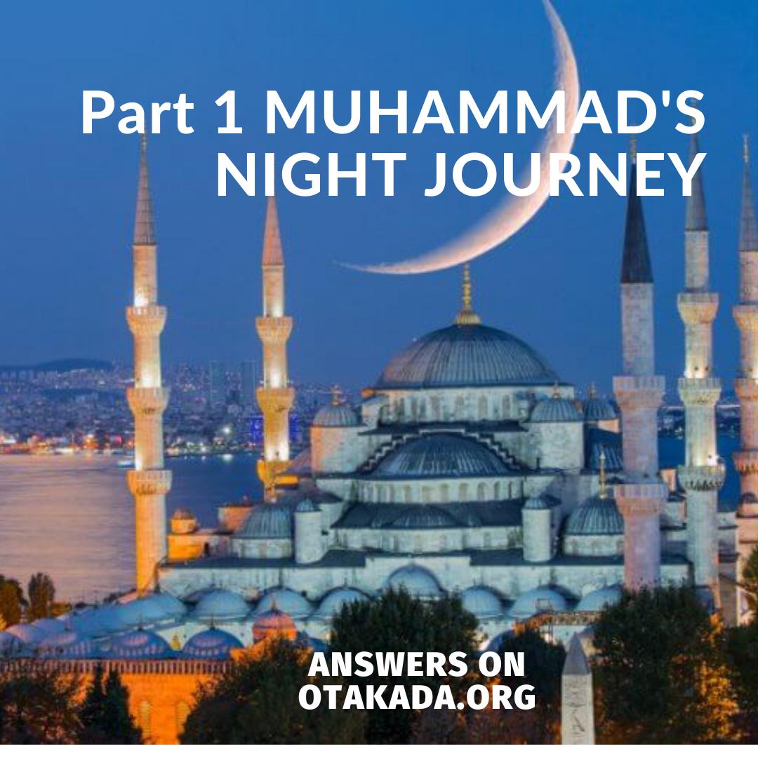 Part 1 MUHAMMAD'S NIGHT JOURNEY