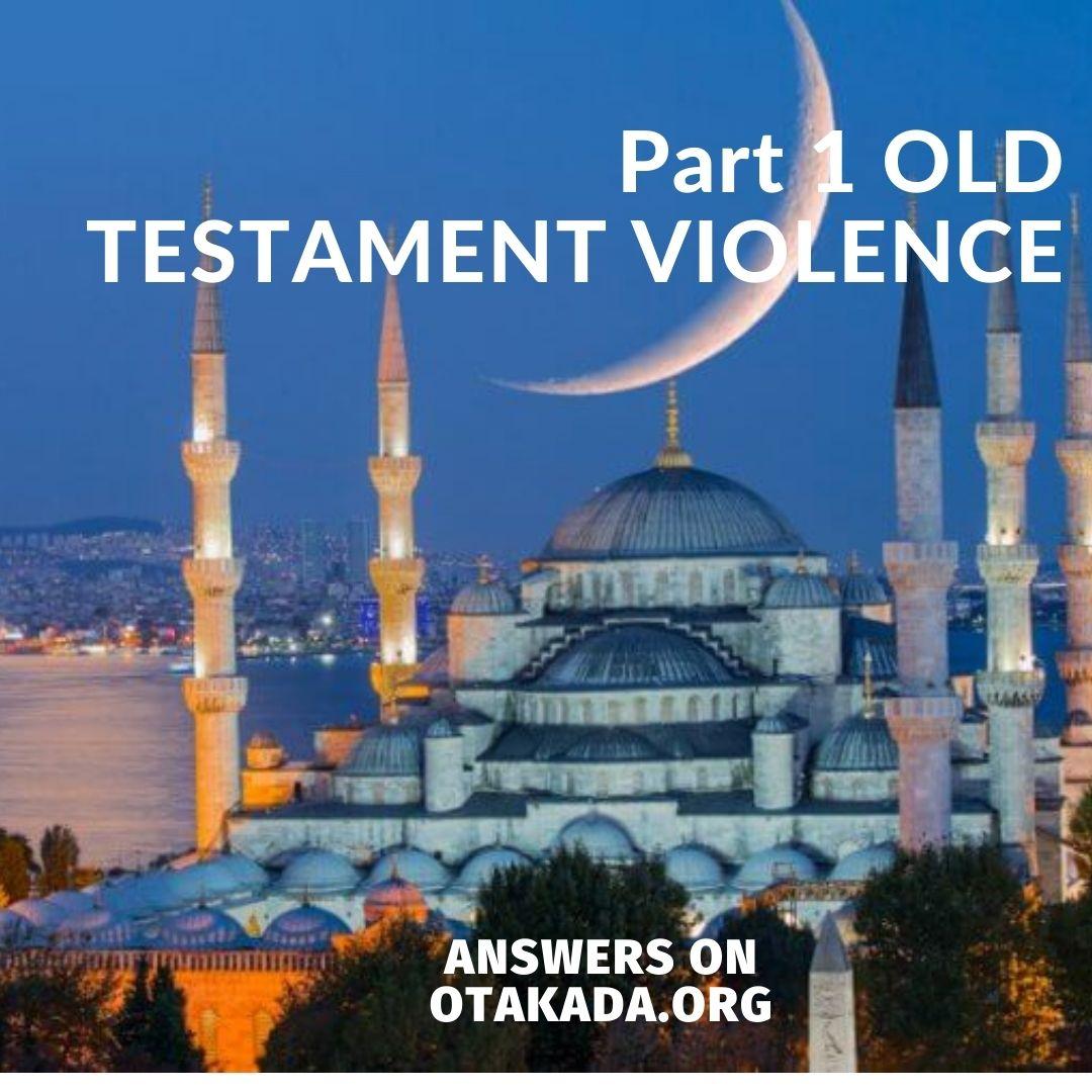 Part 1 OLD TESTAMENT VIOLENCE