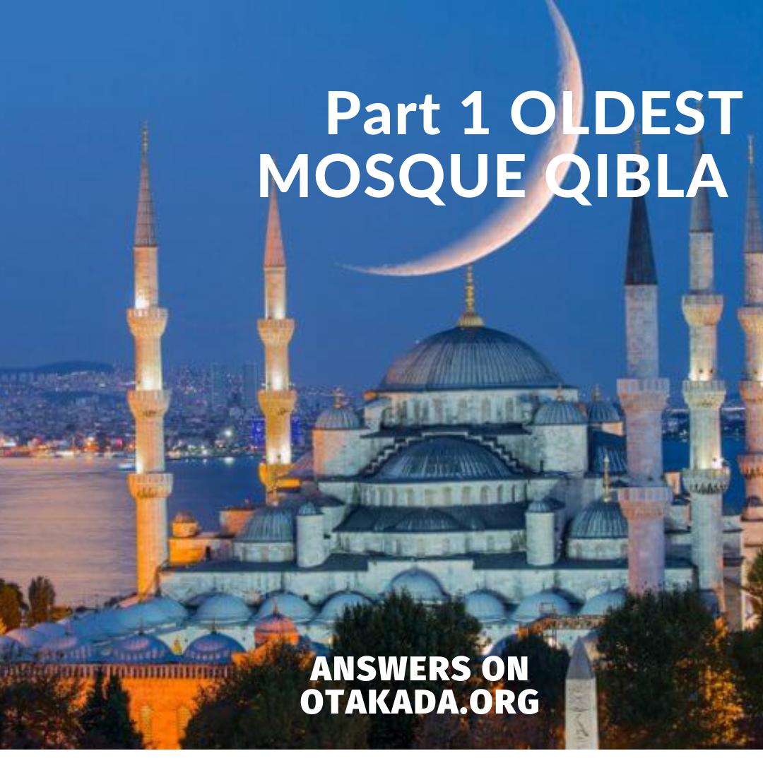 Part 1 OLDEST MOSQUE QIBLA
