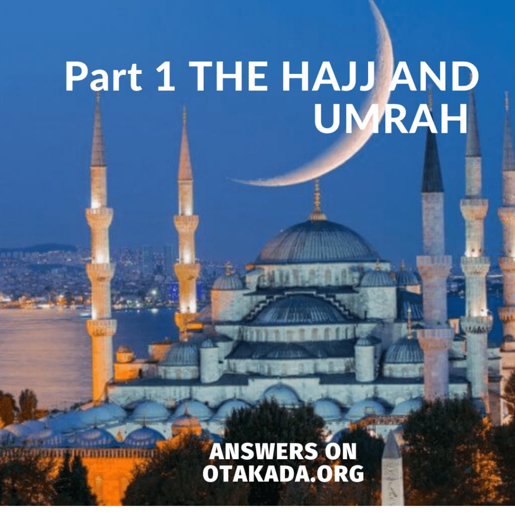 Part 1 THE HAJJ AND UMRAH