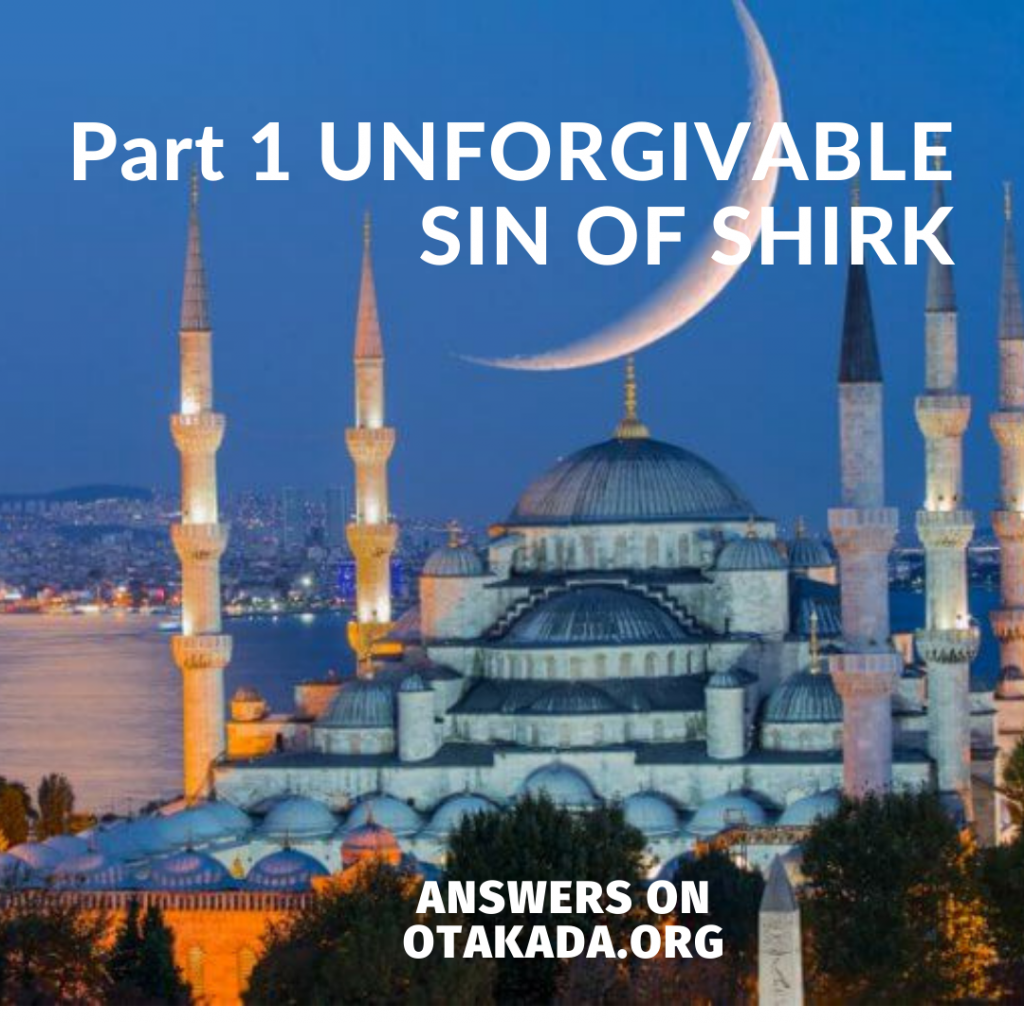 Part 1 Unforgivable sin of shirk
