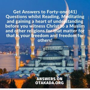 Part 37 - Get 41 answers to qustions on Islam